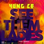 Yung Ce – See Them Ladies