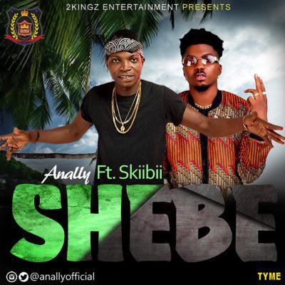 VIDEO: Anally – Shebe ft. Skiibii