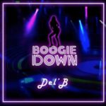 Del'B – Boogie Down [New Song]