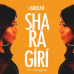 Soulah – Sharagiri (Prod. Krizbeatz)