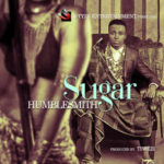 Humblesmith – Sugar [New Song]