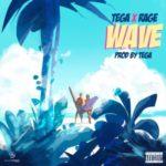 Tega X Rage – Wave (Prod. By Tega)