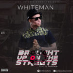 White Man – Ghetto + Brought Up On The Street