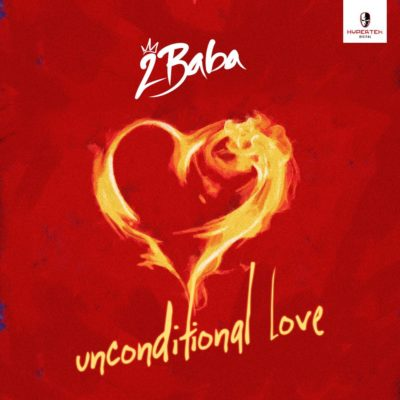 Download 2Baba – Unconditional Love | Mp3 download