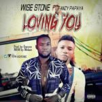 Wise Stone – Loving You ft. Fanzy Papaya