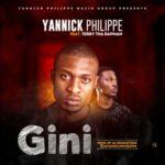Yannick Philippe – Gi Ni ft. Terry Tha Rapman (T.R)