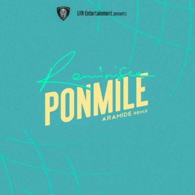"[VIDEO]: Reminisce – ""PONMILE"" (Aramide Remix)"
