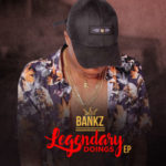 Bankz – Legendary Doings EP (Bonus Tracks)