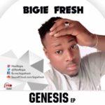 Bigie Fresh – The Genesis EP