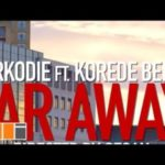 Sarkodie – Far Away ft. Korede Bello [New Video]