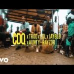 CDQ – Kosere ft. Trod, Lol, Aunty Razor, Jayblu [New Video]