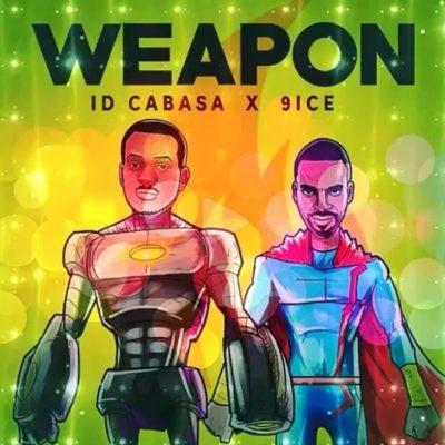 Music: ID Cabasa X 9ice – Weapon