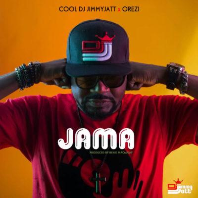 Music: DJ Jimmy Jatt – Jama ft. Orezi