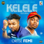 Oritsefemi – Kelele ft. Olamide [New Song]