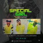 VIDEO: MixNaija – Special Girl ft. C Natty x TClassic x Killertunes
