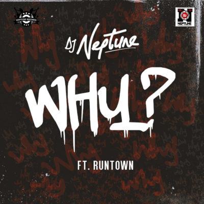 DJ Neptune – Why f. Runtown