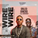 Orleo Dinero – Wire Wire f. Junior Boy
