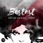 Sess The PRBLM Kid – Bestest ft. Vector