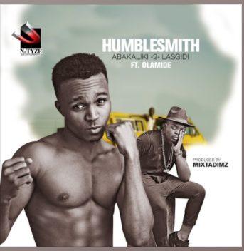 Humblesmith – Abakaliki 2 Lasgidi f. Olamide [Lyrics]