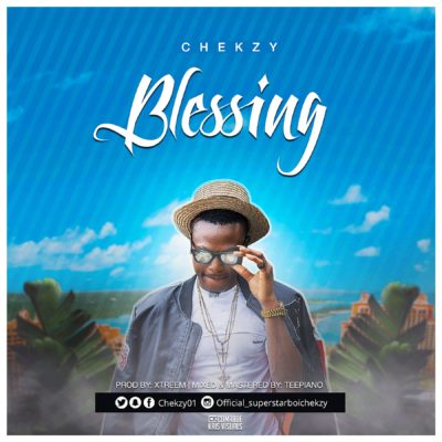Chekzy – Blessing (Prod. By XTreem)