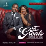 VIDEO: Abraham Great & Queen Great – Chineke Nkigwe ft. Agboola Shadare