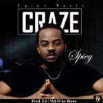 Spicy – Craze (Prod by Eli)