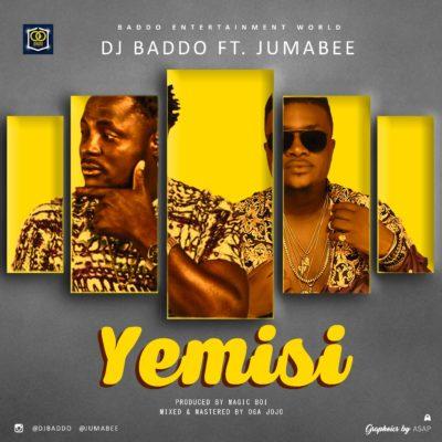 Image result for Dj Baddo Ft. Jumabee – Yemisi