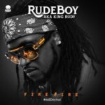 "Rudeboy – ""Fire Fire"""