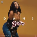 Dani – Disiko (Prod by BallerTosh)