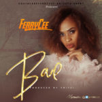 AUDIO+VIDEO: FerryCee – BAE