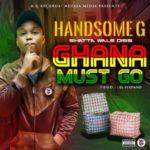 Handsome G – Ghana Must Go (Shatta Wale Diss)