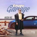 Hush RC – Enugu Garage