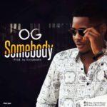 OG – Somebody
