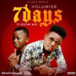 Holumide – 7Days f. Destiny Boy