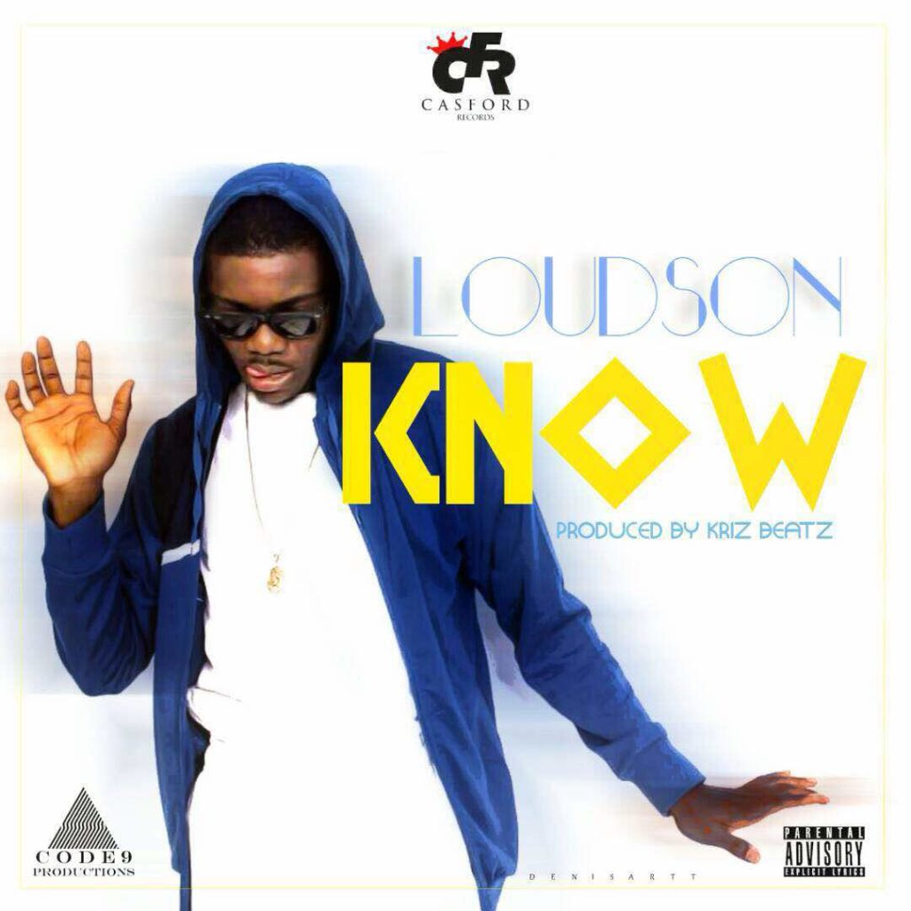Loudson – Know (Prod by KrizBeatz) » Certified Music Group