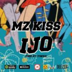 Mz Kiss – Ijo [New Song]