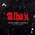 Vector X Samklef X DJ Magnum – Alhaji [New Song]