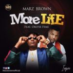 Marz Brown – More Life f. Oritsefemi