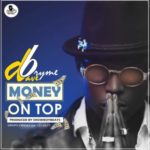 Bryme Dave – Money On Top