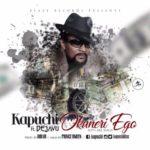 Kapuchi – Okuneri Ego Ft. Dejavu