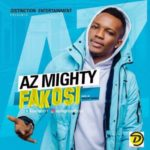 Az Mighty – FAKOSI (Prod. Major Bangz)