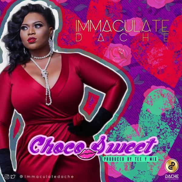 [MUSIC]: Immaculate Dache – Choco Sweet [New Song] + Lyric Video