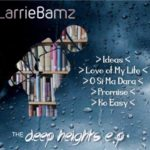 LarrieBamz – The Deep Heights (EP)