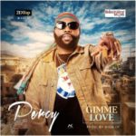 AUDIO + VIDEO: Percy – Gimme Love