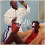 Mr. Eazi – Pour Me Water [New Song]