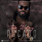 Pucado – Too Wavy (Anya Ju) [Prod by GospelOnDeBeatz]
