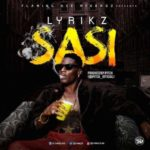 AUDIO+VIDEO: Lyrikz – Sasi