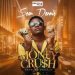 Sean Dennis – Money Crush (Prod by Disally)