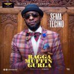 Sema Tecino – Ragga Muffin Gurla @sematecino