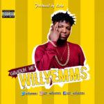 Willyemms – Gbadun Me (Prod. By Echo)